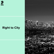 The Right to City
