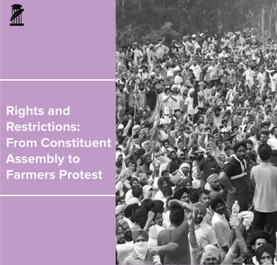 Rights and Restrictions - From Constituent Assembly to Farmers Protest