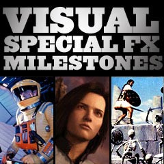 GREATEST VISUAL AND SPECIAL EFFECTS MILESTONES IN FILM HISTORY