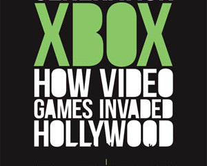 GENERATION XBOX: HOW VIDEO GAMES INVADED HOLLYWOOD