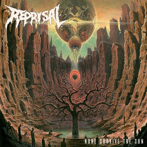Reprisal - None Survive The Sun CD