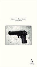 L'amour dans l'arme