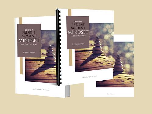Develop A Present Moment Mindset 3-Pack (eBook, Workbook & Cheetsheet)