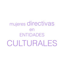 Mujeres directivas en entidades culturales