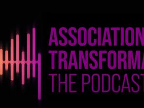Association Transformation Podcast