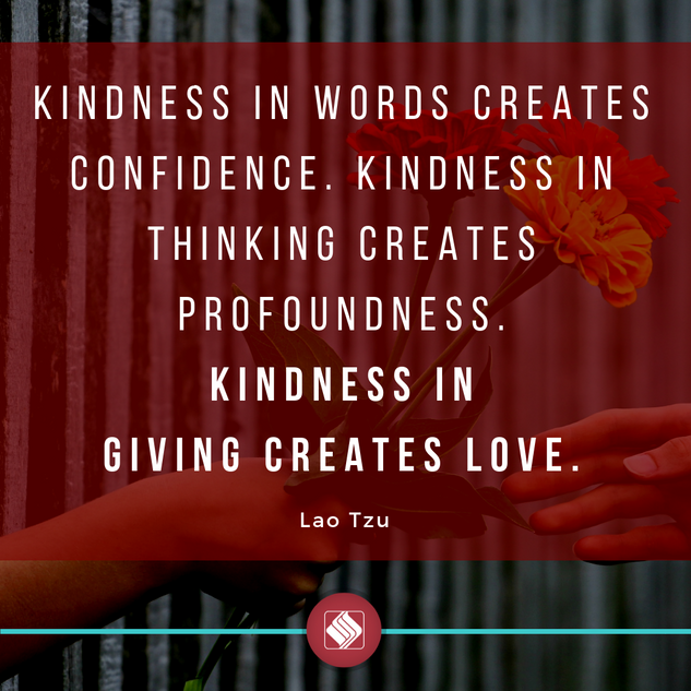 Kindness in words creates confidence. Ki