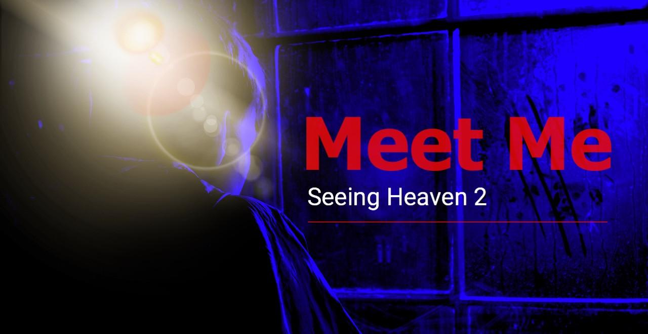 Meet Me: Seeing Heaven 2 (2021)