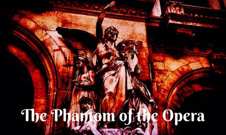 The Phanmtom of the Opera