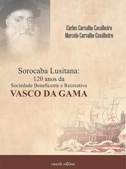 Sorocaba Lusitana: 120 anos da Sociedade Beneficente e Recreativa Vasco da Gama