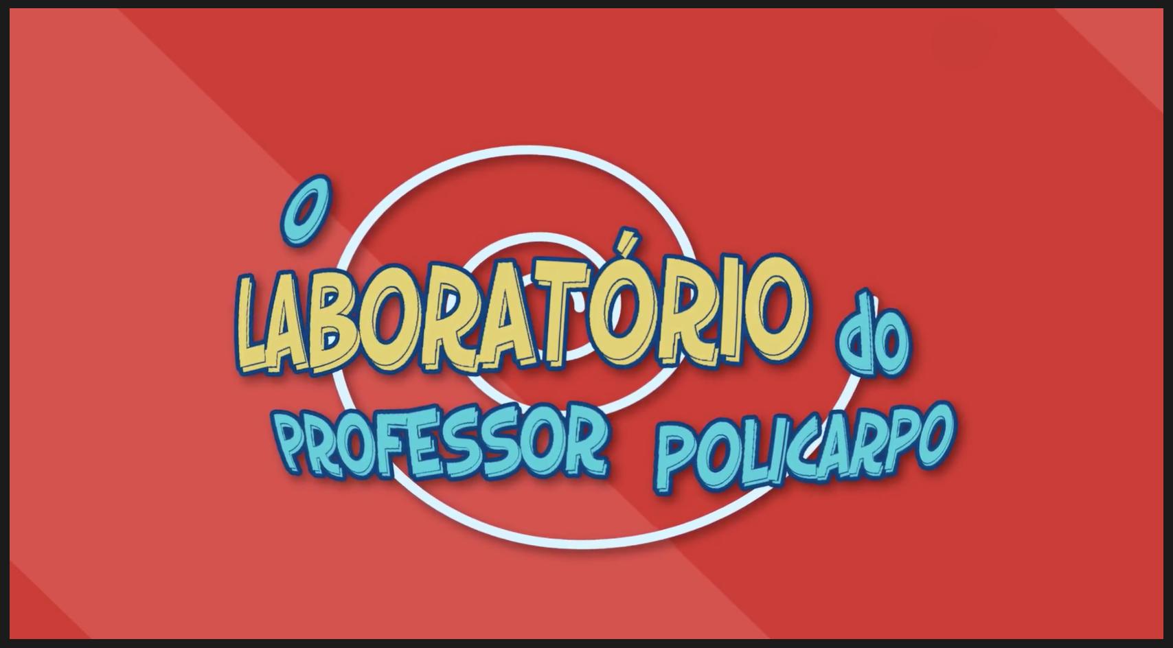 O laboratório do Professor Policarpo