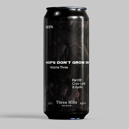 Three Hills Hops Dont Grow On Trees NEIPA Volume 3 (Part 2)