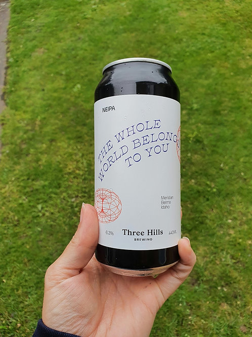 Three Hills The Whole World Belongs to You NEIPA