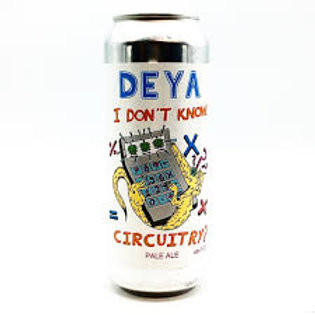 Deya I Don't Know Circuitry American Pale