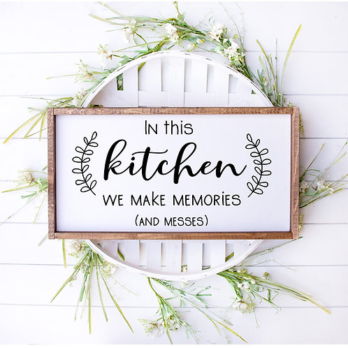 Memories and Messes Sign