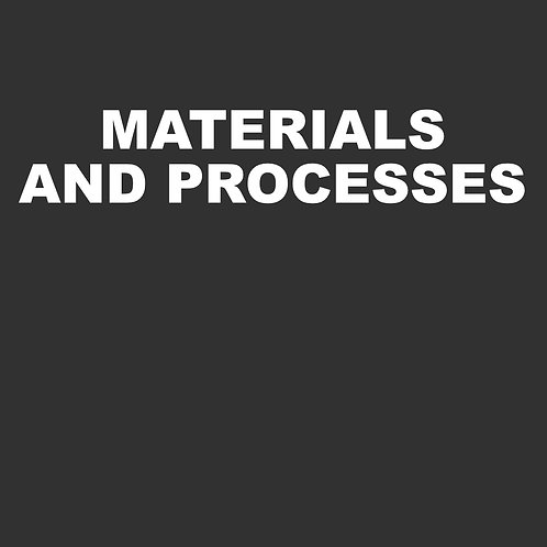 Materials and Processes - 24 hours