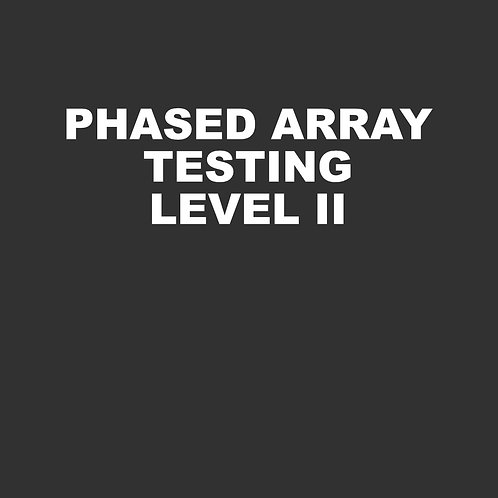Phased Array Testing Level II - 40 hours