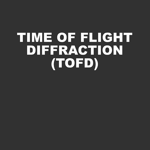 Time of Flight Diffraction (TOFD - 40 hours