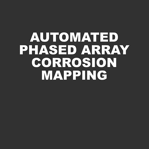 Automated Phased Array Corrosion Mapping - 24 hours