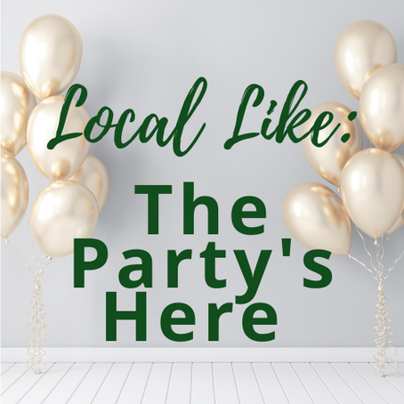 Local Like: The Party's Here