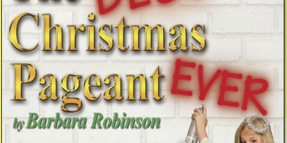 The Best Christmas Pageant Ever: Dec. 14th @ 2p.m.