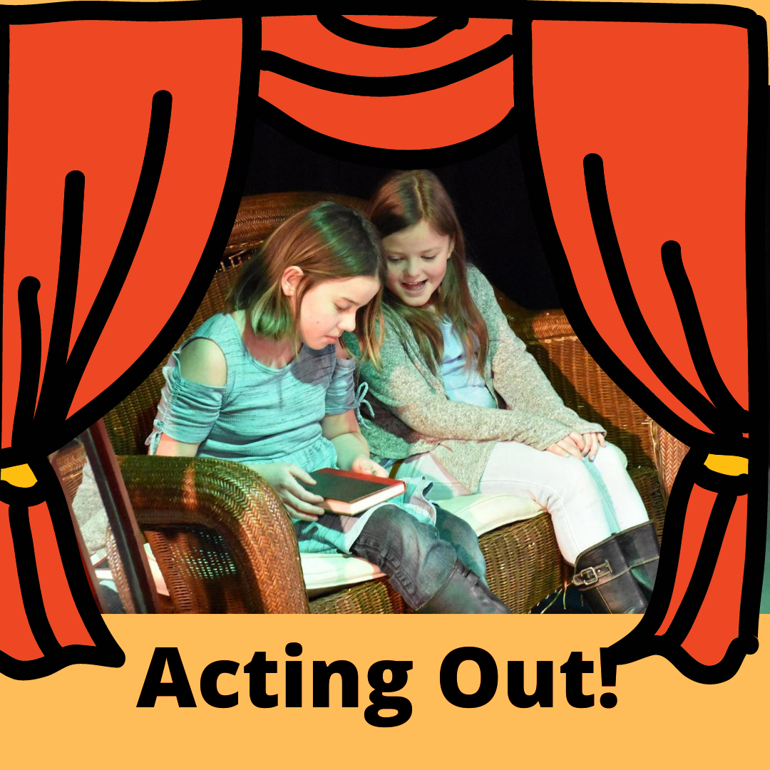 Acting Out!