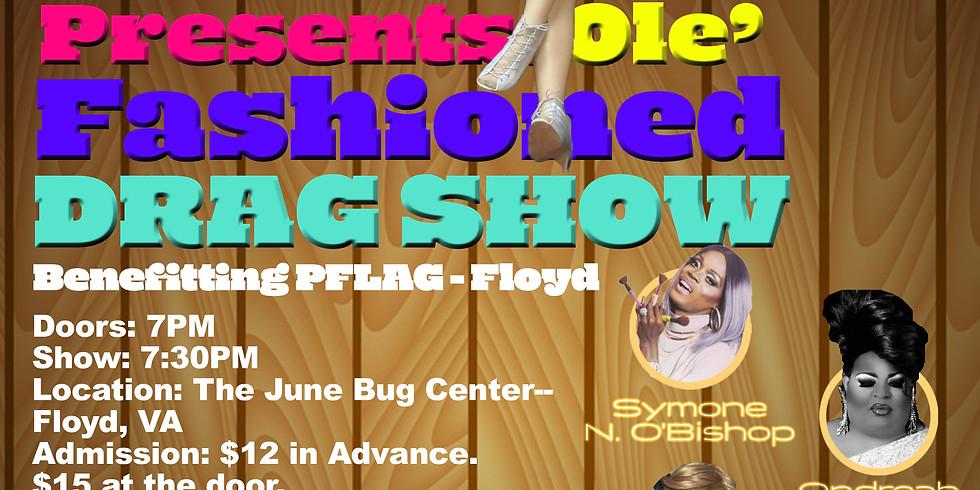 An Ole' Fashioned Drag Show