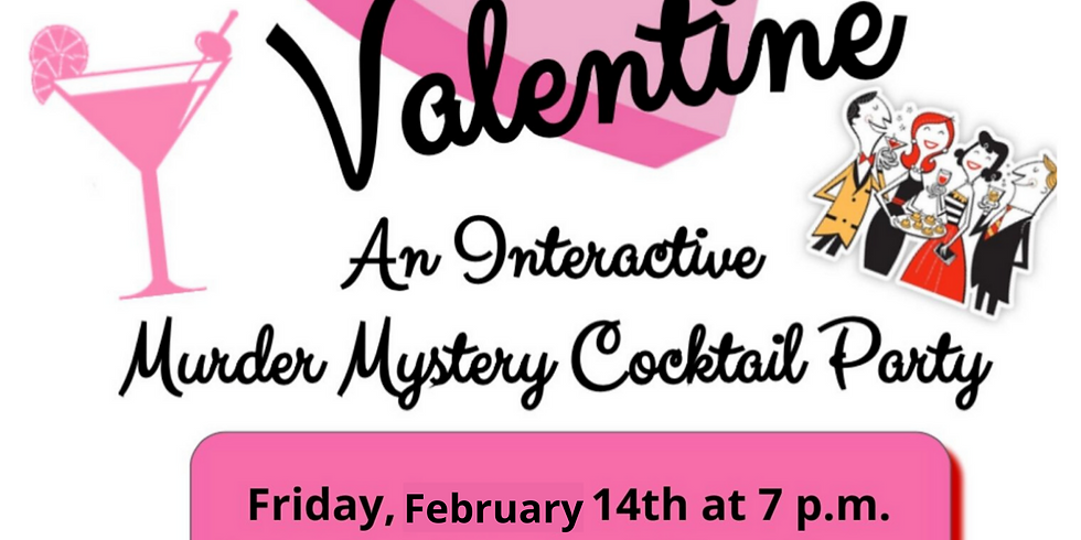 My Fatal Valentine: An Interactive Murder Mystery Party