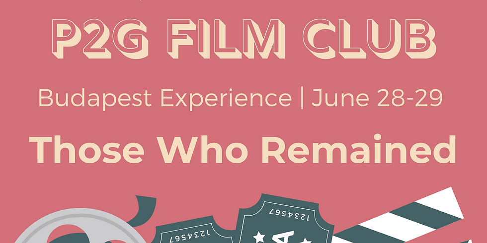 P2G Film Club - Those Who Remained