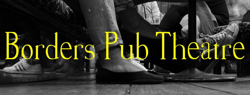 Borders Pub Theatre