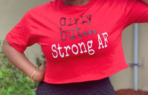 GIRLY BUT STRONG AF