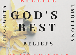 THOUGHTS + EMOTIONS + BELIEF = RECEIVE God's BEST