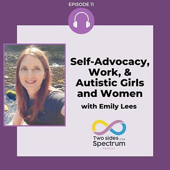 """Promotion poster of a podcast episode: Emily Lees on the left and the title: """"Self-Advocacy, Work, and Autistic Girls and Women'"""