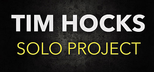 Tim Hocks Solo Project