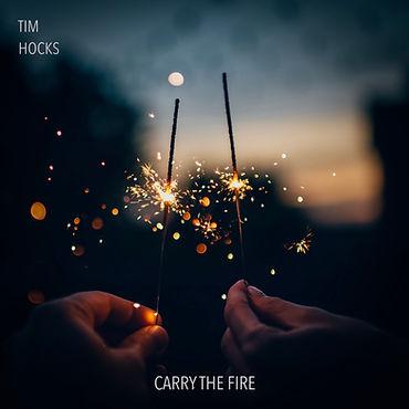 Tim Hocks Carry The Fire