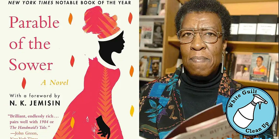 White Guilt Clean Up Online Book Club Book #5 Parable of the Sower by Octavia E. Butler