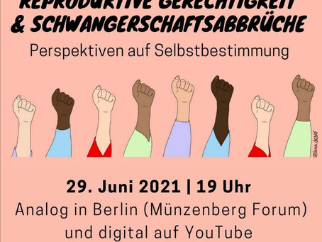 Podiumsdiskussion am 29.Juni: Reproduktive Gerechtigkeit und Schwangerschafts-abbrüche