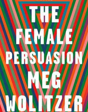 The Female Persuasion / Meg Wolitzer