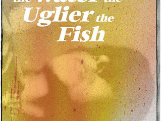 The Deeper the Water the Uglier the Fish // Review