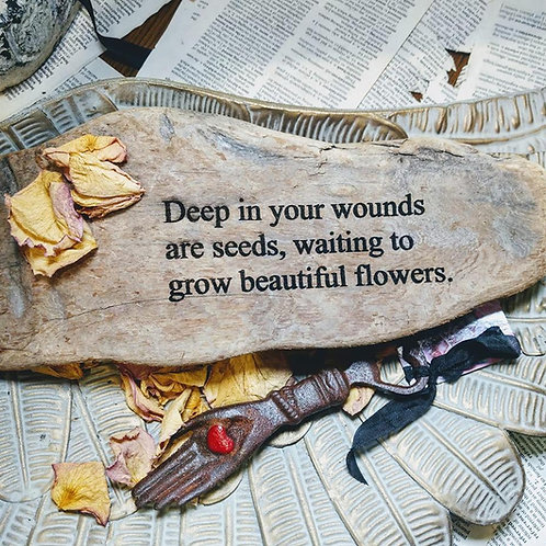 deep in your wounds