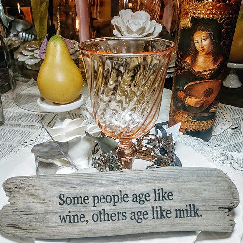 some people age like wine