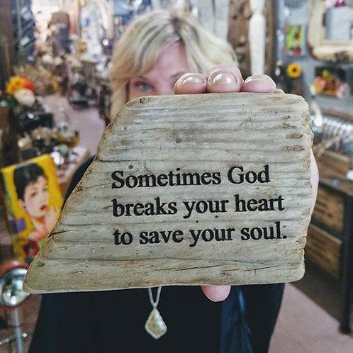 sometimes god breaks your heart