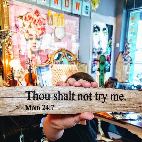 thou shalt not try me