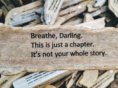 breathe, darling. It's not your whole story