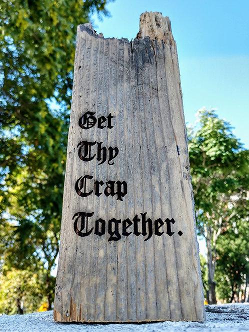 get thy crap together