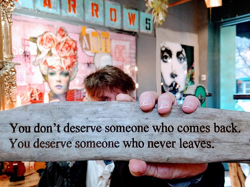 you don't deserve someone who comes back