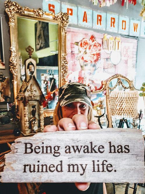 being awake has ruined my life