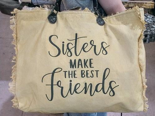 sisters make the best friends Made from recycled military tents