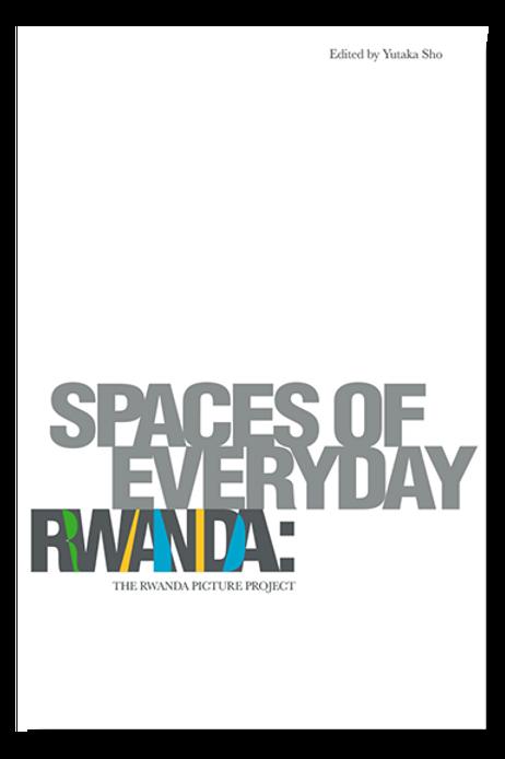 SPACES OF EVERYDAY RWANDA: The Rwanda Picture Project