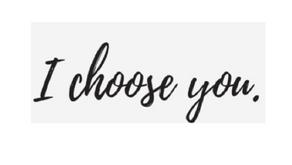 I Choose You 🎵🎶🎶