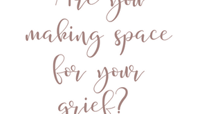 Making Space To Grieve